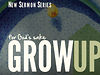 GROW UP (NEW SERMON SERIES)