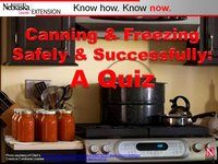 Canning & Freezing Safely & Successfully: A Quiz