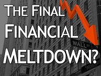 The Final Financial Meltdown?