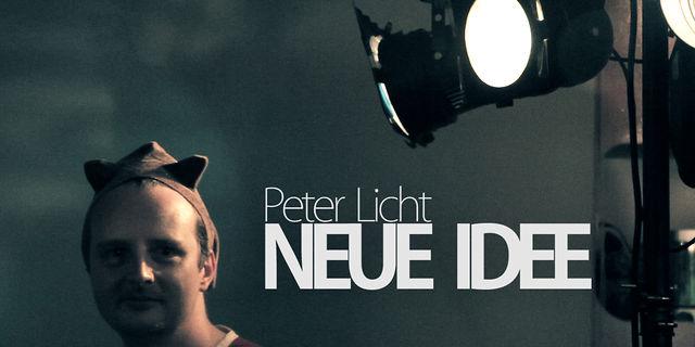 PeterLicht - Neue Idee