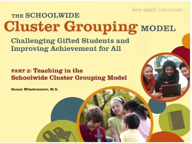 The Schoolwide Cluster Grouping Model: Challenging Gifted Students and Improving Achievement for All Part 2
