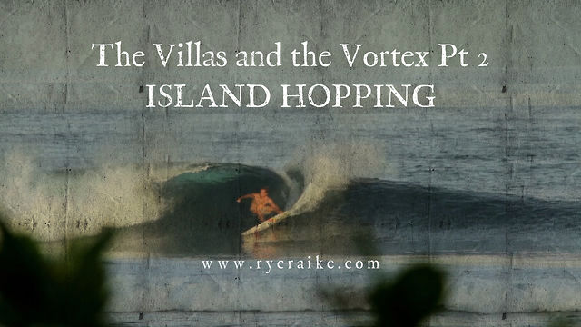 The Villas and the Vortex Pt2 - ISLAND HOPPING