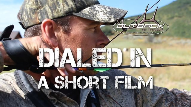 """DIALED IN"" A Short Film by Outback Outdoors"