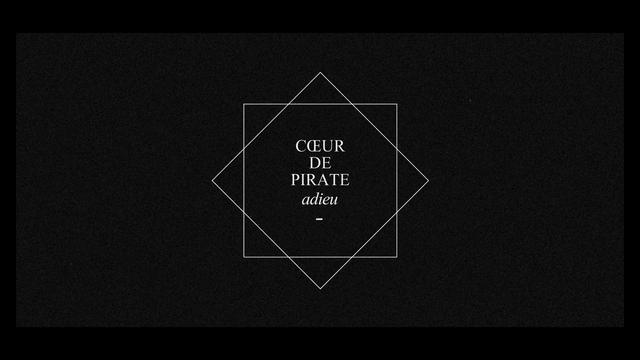 Coeur de pirate || Teaser Adieu