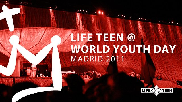 Life Teen at World Youth Day 2011 in Madrid, Spain