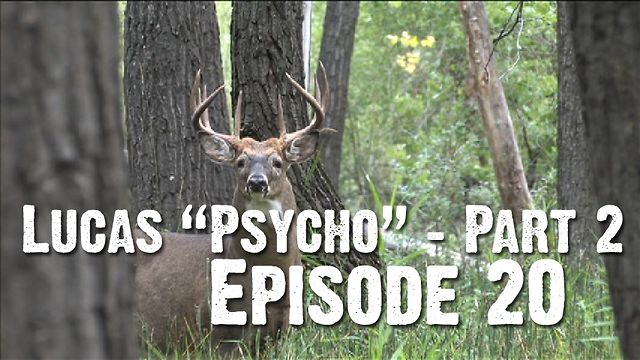 "Whitetails INC: Episode 20 - ""Lucas ""Psycho"" - Rough Cut Two"""