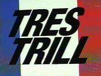 TRES TRILL TRAILER