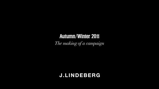 "Video | J. Lindeberg ""The Making of a Campaign"" for Autumn 2011"
