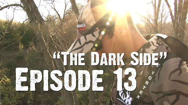 """Whitetails INC: Episode 13 - """"The Dark Side - Part One"""""""