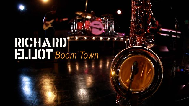 Richard Elliot - Boom Town
