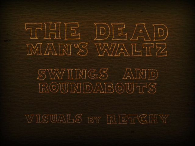 The Dead Man's Waltz 'Swings And Roundabouts'