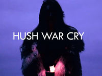 Hush War Cry