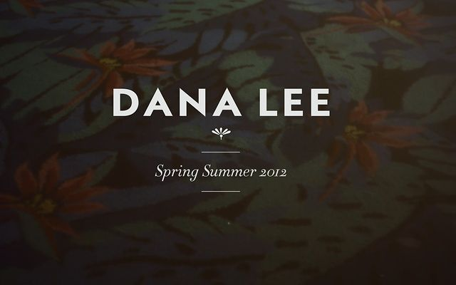 Video: Dana Lee Spring/Summer 2012 Film