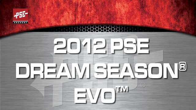 2012 PSE Dream Season® EVO™