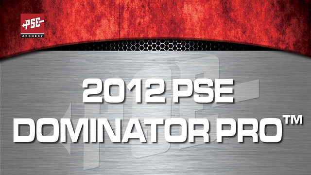 2012 PSE DOMINATOR PRO&trade;