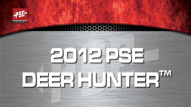 2012 PSE DEER HUNTER™
