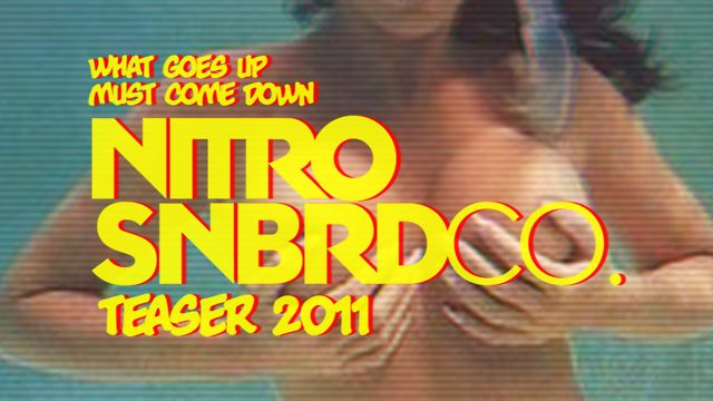 NITRO SNOWBOARDS TEASER 2011: WHAT GOES UP MUST COME DOWN