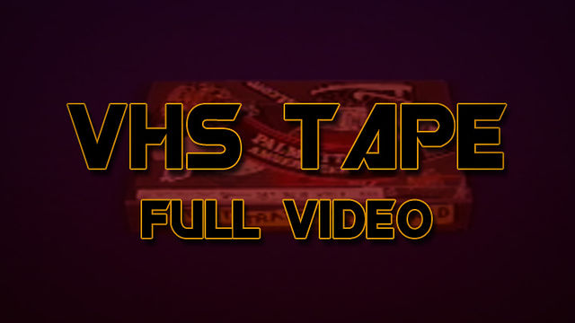 VHS Tape - Full Video