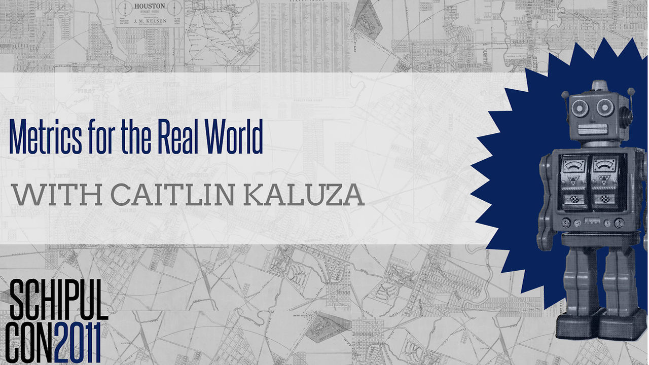 Metrics for the Real World - Caitlin Kaluza