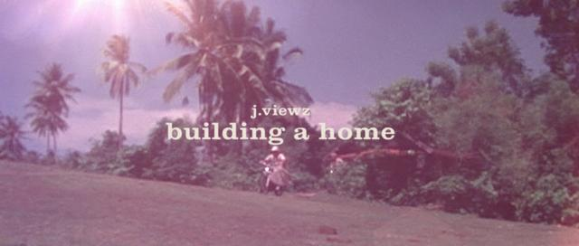 j.viewz - building a home.