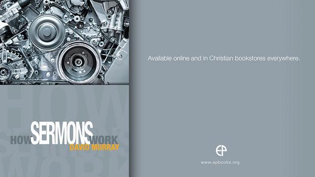 How Sermons Work, David Murray