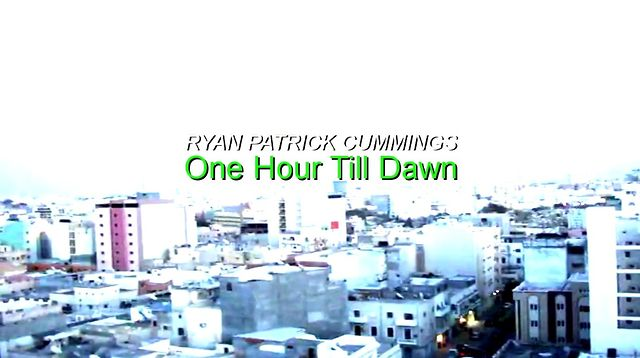 ONE HOUR TILL DAWN - Ryan Patrick Cummings