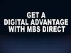 Get a Digital Advantage with MBS Direct