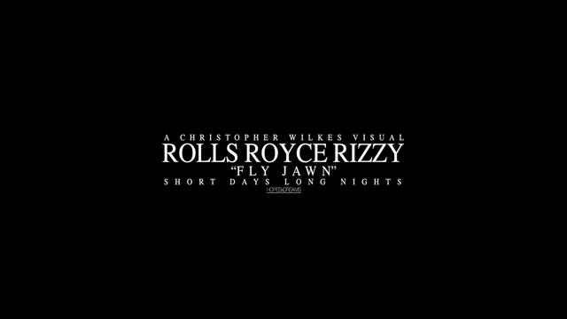 Rolls Royce Rizzy - Fly Jawn Shot and Edited by Christopher Wilkes / Max Lowe