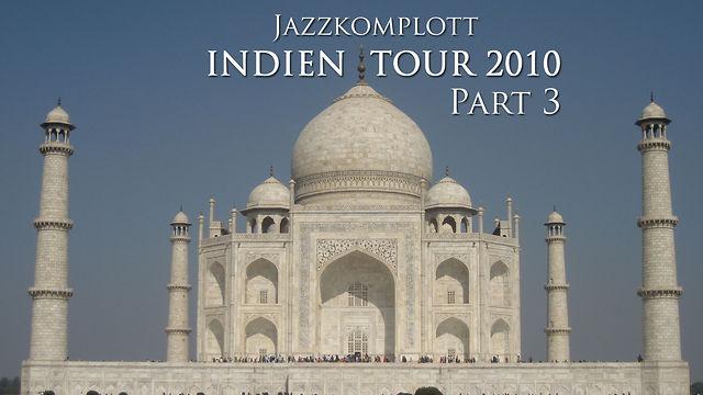 Jazzkomplott - Indien-Tour-Reportage - 2010 - Part #3