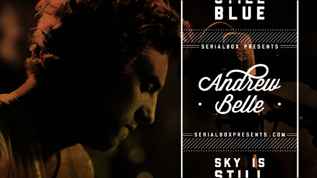 SerialBox Presents: ANDREW BELLE