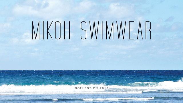 MIKOH SWIMWEAR 2012 COLLECTION L'ESPRIT LIBRE