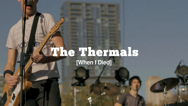 [live tv] #048 Pt. 1-2 The Thermals - When I Died