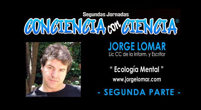 JORGE LOMAR, Ecología mental - Segunda parte -