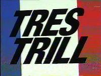 TRES TRILL
