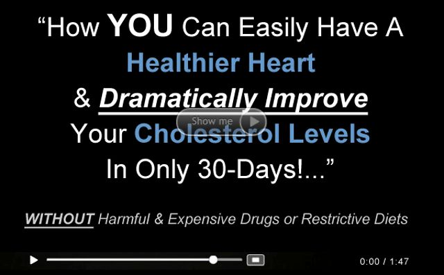 Free Video Presentation: How to NATURALLY LOWER your cholesterol ... without drugs or diet changes!