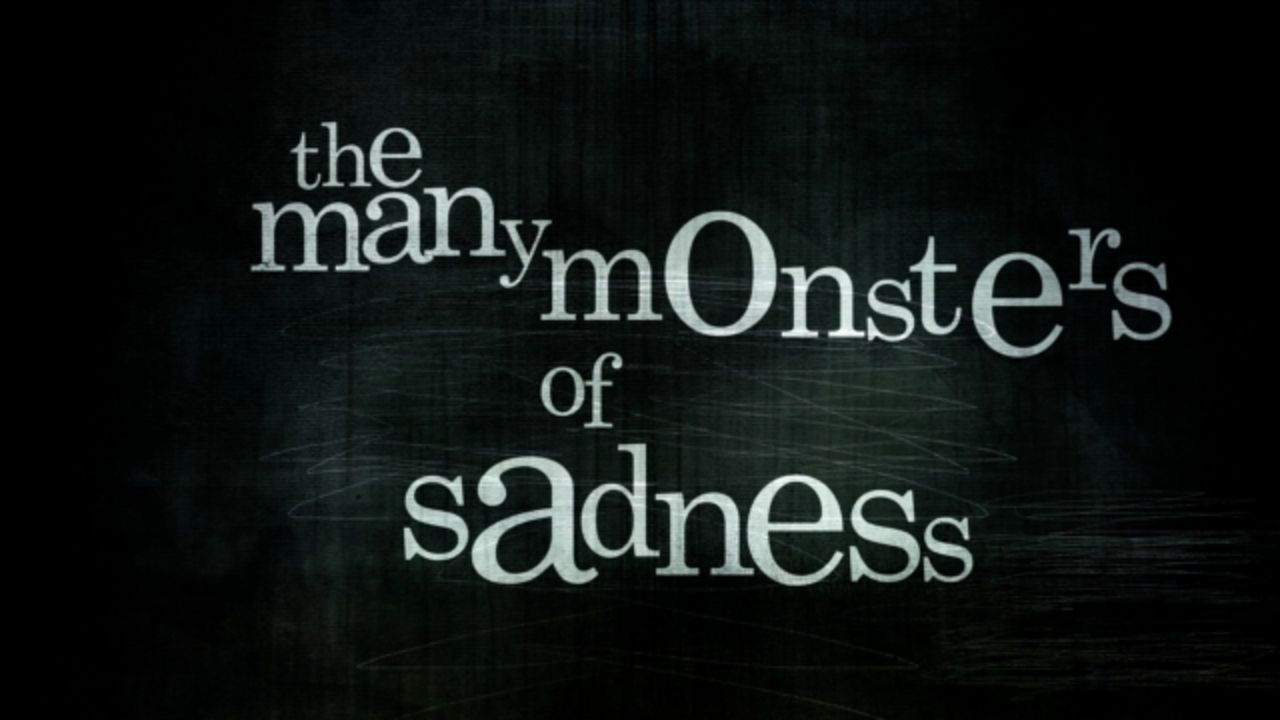 The Many Monsters of Sadness