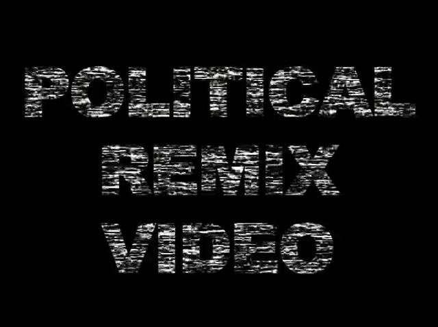 Political Remix Videos