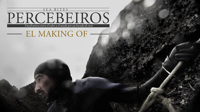 Making Of: Percebeiros (Sea Bites)