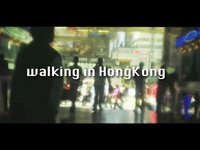 Walking in HongKong!!! (00:55)