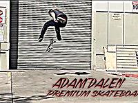 Adam Dalen Premium skateboards edit