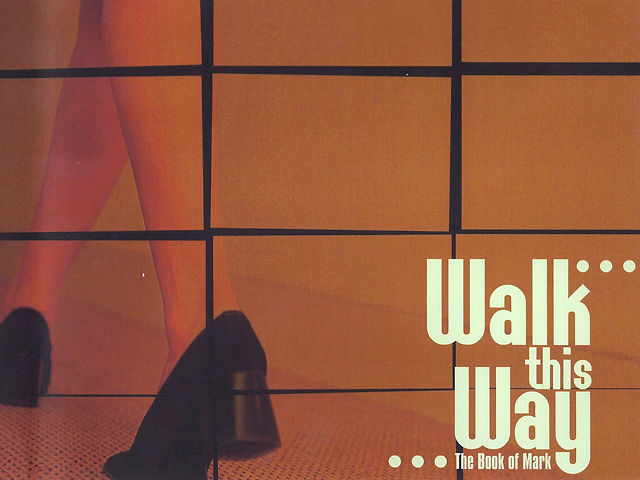 Walk This Way: A Study of the Book of Mark