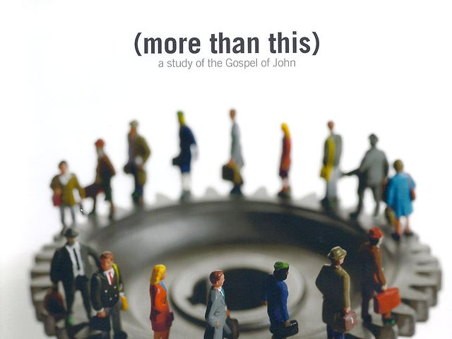 More Than This:  A Study of the Gospel of John