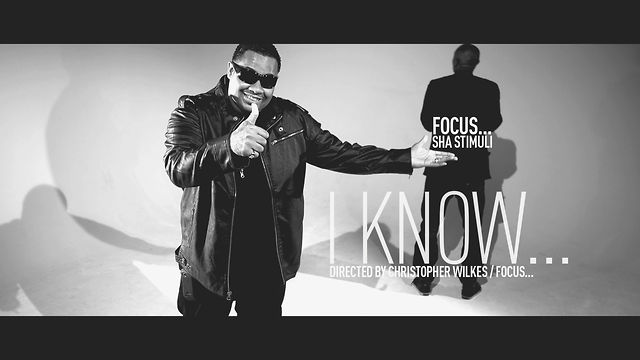 "Focus... ""I Know..."" feat Sha Stimuli"
