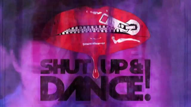 Shut up & Dance