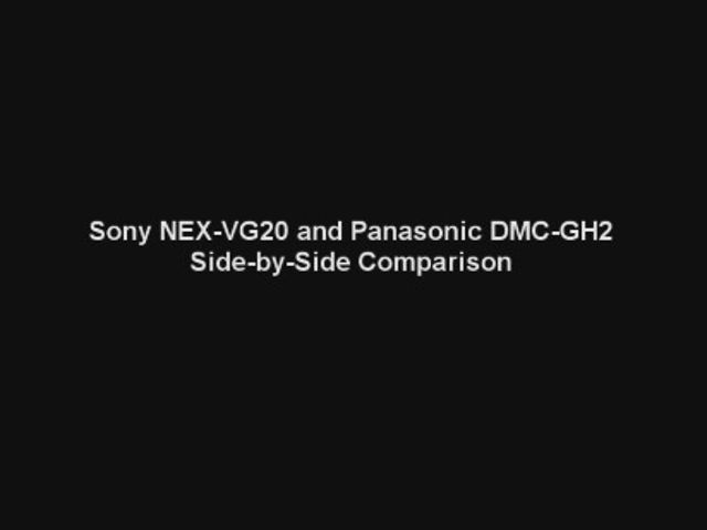 Sony NEX-VG20 vs Panasonic DMC-GH2: Side-by-side Comparison