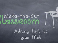 Adding Text to your Mat - Make the Cut Classroom