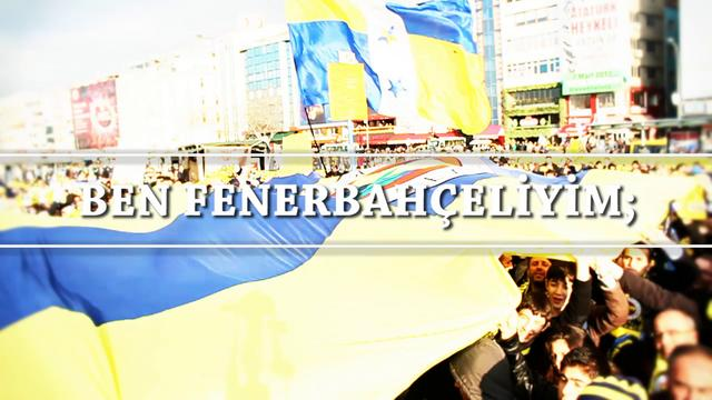 Ben Fenerbaheliyim!