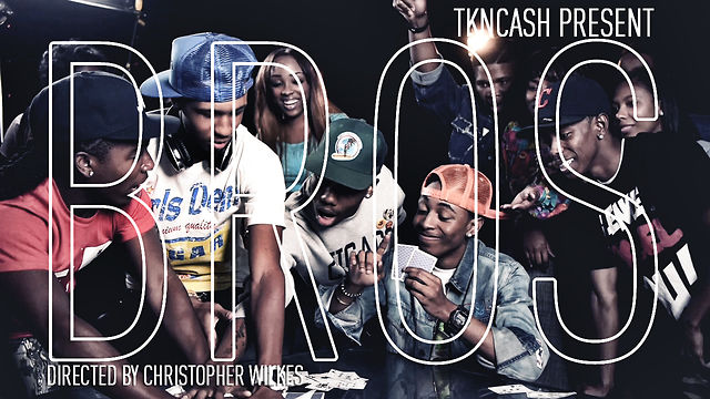 "TKnCASH - ""BROS"" (Directed by Christopher Wilkes)"