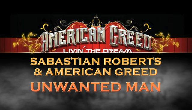 "Sabastian Roberts & American Greed LAMA 2011 ""UNWANTED MAN"""