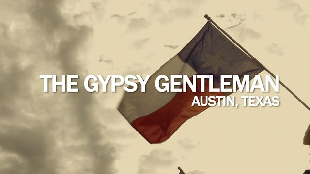 Watch | The Gypsy Gentleman: Part 2 – Austin, Texas